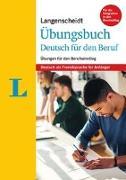 Cover-Bild zu Ott, Friederike: Langenscheidt Übungsbuch Deutsch für den Beruf - Deutsch als Fremdsprache für Anfänger