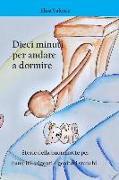 Cover-Bild zu Dieci Minuti Per Andare a Dormire: Storie Della Buonanotte Per Bambini Esigenti E Genitori Stanchi