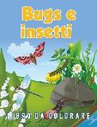 Cover-Bild zu Bugs e insetti Libro da colorare