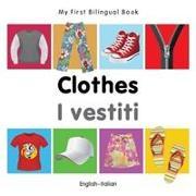 Cover-Bild zu My First Bilingual Book - Clothes - English-italian