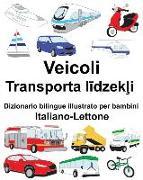 Cover-Bild zu Italiano-Lettone Veicoli Dizionario Bilingue Illustrato Per Bambini