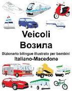 Cover-Bild zu Italiano-Macedone Veicoli Dizionario Bilingue Illustrato Per Bambini