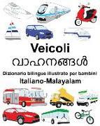 Cover-Bild zu Italiano-Malayalam Veicoli Dizionario Bilingue Illustrato Per Bambini