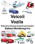 Cover-Bild zu Italiano-Montenegrino Veicoli/Vozila Dizionario Bilingue Illustrato Per Bambini