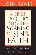 """Cover-Bild zu Rawls, John: A Brief Inquiry Into the Meaning of Sin and Faith: With """"On My Religion"""""""
