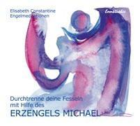 Cover-Bild zu Durchtrenne deine Fesseln mit Hilfe des Erzengels Michael