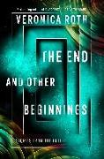 Cover-Bild zu The End and Other Beginnings