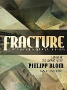 Cover-Bild zu Blom, Philipp: Fracture: Life and Culture in the West, 1918-1938