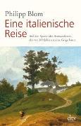 Cover-Bild zu Blom, Philipp: Eine italienische Reise