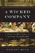 Cover-Bild zu Blom, Philipp: A Wicked Company: The Forgotten Radicalism of the European Enlightenment