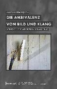 Cover-Bild zu Gutjahr, Marco (Hrsg.): Die Ambivalenz von Bild und Klang