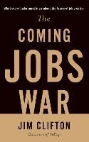 Cover-Bild zu Clifton, Jim: The Coming Jobs War