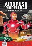Cover-Bild zu Hassler, Roger: Airbrush für Modellbau, 3D-Druck & Tabletop