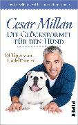Cover-Bild zu Millan, Cesar: Die Glücksformel für den Hund