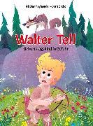 Cover-Bild zu Walter Tell - Geburtstagskind in Gefahr