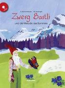 Cover-Bild zu Zwerg Bartli und die Melodie des Sommers - Buch und CD