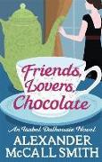 Cover-Bild zu McCall Smith, Alexander: Friends, Lovers, Chocolate