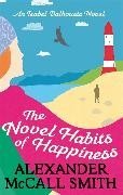 Cover-Bild zu McCall Smith, Alexander: The Novel Habits of Happiness