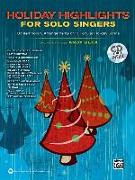 Cover-Bild zu Beck, Andy (Hrsg.): Holiday Highlights for Solo Singers: 10 Contemporary Arrangements of Popular Holiday Songs, Book & CD