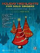 Cover-Bild zu Beck, Andy (Hrsg.): Holiday Highlights for Solo Singers: 10 Contemporary Arrangements of Popular Holiday Songs