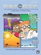 Cover-Bild zu Fisher, Brian (Komponist): Weather the Weather!: A Scientific Songbook or Program for Mini-Meteorologists Featuring 9 Unison/2-Part Songs (Kit), Book & CD