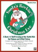 Cover-Bild zu Althouse, Jay: Santa's Rockin' Christmas Eve: A Rock 'n Roll Evening at the North Pole for Unison and 2-Part Voices (Director's Score), Score