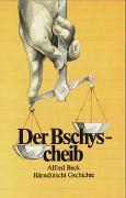 Cover-Bild zu Beck, Alfred: Der Bschyscheib