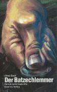 Cover-Bild zu Beck, Alfred: Der Batzechlemmer