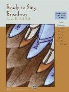 Cover-Bild zu Beck, Andy (Überarb.): Ready to Sing . . . Broadway: 12 Showtunes, Simply Arranged for Voice & Piano for Solo or Unison Singing
