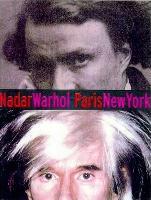Cover-Bild zu Baldwin, Gordon: Nadar/Warhol: Paris/New York: Photography and Fame