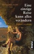 Cover-Bild zu Büllmann, Katja: Eine einzige Reise kann alles verändern