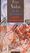Cover-Bild zu Nádas, Péter: Von der himmlischen und der irdischen Liebe