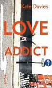 Cover-Bild zu Love Addict von Davies, Kate