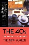 Cover-Bild zu The New Yorker Magazine: The 40s: The Story of a Decade