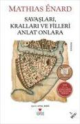 Cover-Bild zu Enard, Mathias: Savaslari, Krallari ve Filleri Anlat Onlara