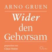 Cover-Bild zu Gruen, Arno: Wider den Gehorsam