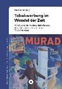 Cover-Bild zu Jacob, Frank (Hrsg.): Tabakwerbung im Wandel der Zeit