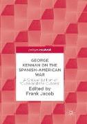 Cover-Bild zu Jacob, Frank (Hrsg.): George Kennan on the Spanish-American War