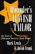 Cover-Bild zu Lewis, Mark: Himmler's Jewish Tailor: The Story of Holocaust Survivor Jacob Frank