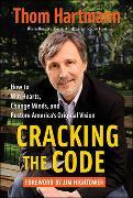 Cover-Bild zu Hartmann, Thom: Cracking the Code