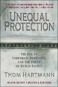 Cover-Bild zu Hartmann, Thom: Unequal Protection: The Rise of Corporate Dominance and the Theft of Human Rights