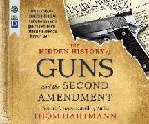 Cover-Bild zu Hartmann, Thom: The Hidden History of Guns and the Second Amendment