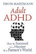 Cover-Bild zu Hartmann, Thom: Adult ADHD