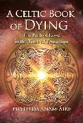 Cover-Bild zu Anam-Áire, Phyllida: A Celtic Book of Dying