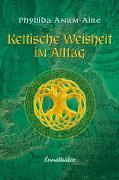 Cover-Bild zu Anam-Áire, Phyllida: Keltische Weisheit im Alltag