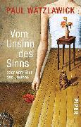Cover-Bild zu Watzlawick, Paul: Vom Unsinn des Sinns oder vom Sinn des Unsinns