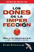 Cover-Bild zu Brown, Brene: Los Dones de la Imperfección / The Gifts of Imperfection = The Gifts of Imperfection