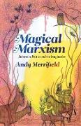 Cover-Bild zu Merrifield, Andy: Magical Marxism