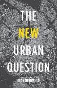 Cover-Bild zu Merrifield, Andy (Visiting Research Associate): The New Urban Question
