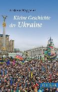 Cover-Bild zu Kappeler, Andreas: Kleine Geschichte der Ukraine